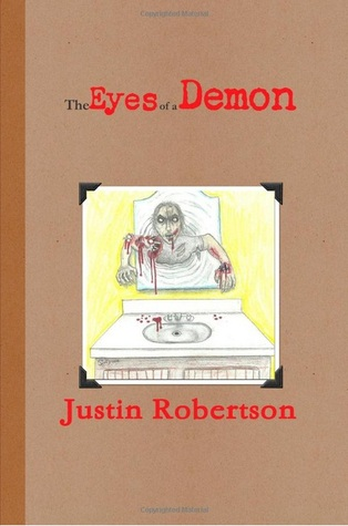The Eyes of a Demon (The Eyes of a Demon, #1)  by  Justin  Robertson