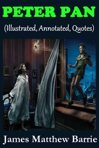PETER PAN (Annotated, Illustrated, Adaptations, Quotes, and other Features)  by  J.M. Barrie