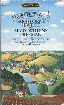 Short Fiction of Sarah Orne Jewett and Mary Wilkins Freeman  by  Mary E. Wilkins Freeman