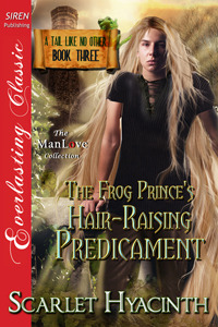 The Frog Princes Hair-Raising Predicament (A Tail Like No Other #3) Scarlet Hyacinth