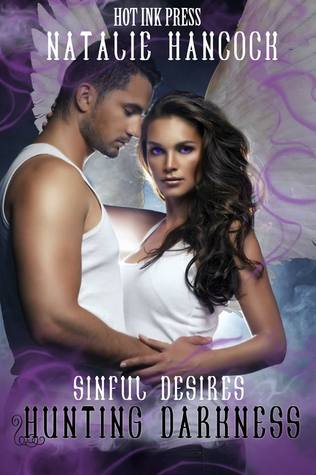 Sinful Desires (Hunting Darkness, #1)  by  Natalie Hancock