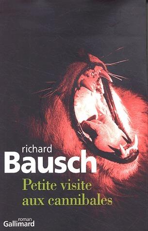 Petite visite aux cannibales Richard Bausch