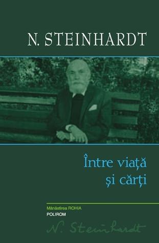 Între viață și cărți  by  Nicolae Steinhardt
