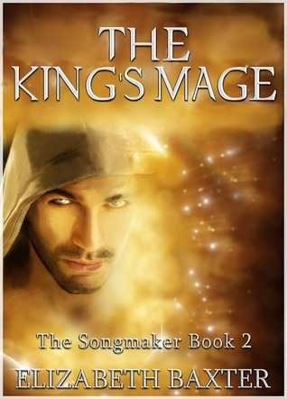 The Kings Mage (The Songmaker #2) Elizabeth Baxter