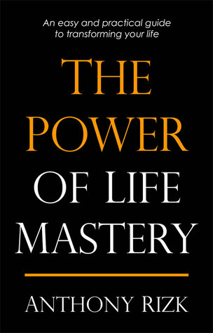 The Power of Life Mastery Anthony Rizk