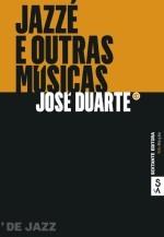 Jazzé e Outras Músicas  by  José Duarte