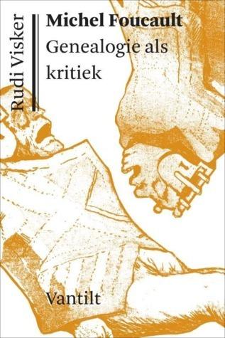 Michel Foucault: Genealogie als kritiek  by  Rudi Visker