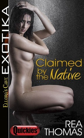 Claimed  by  the Native by Rea Thomas