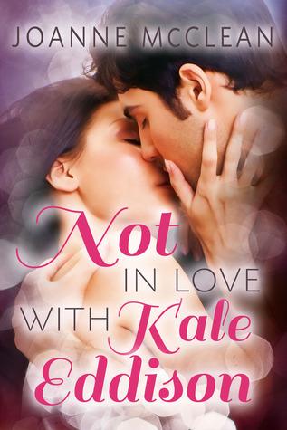 Not in Love With Kale Eddison  by  Joanne McClean