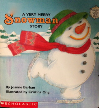 A Very Merry Snowman Story (Sparkle-and-Glow Books)  by  Joanne Barkan