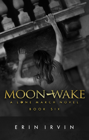 Moon-Wake (Lone March, #6) Erin Irvin