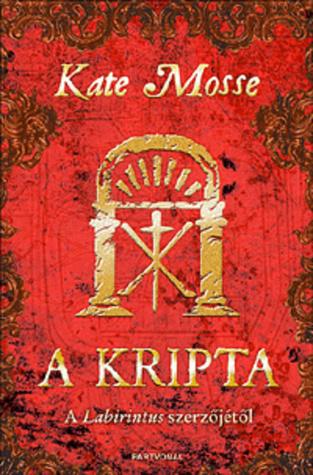 A kripta (Languedoc-trilógia, #2)  by  Kate Mosse