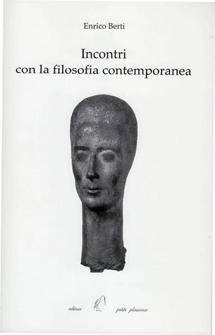 Incontri con la filosofia contemporanea  by  Enrico Berti