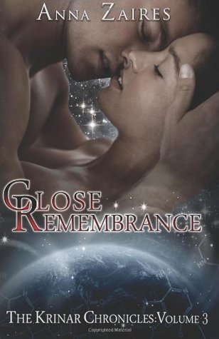 Close Remembrance (Krinar Chronicles, #3)  by  Anna Zaires
