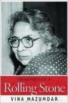 Memories of a Rolling Stone Vina Mazumdar