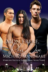 Mon Frere, Plus One (Nawlins Exotica Paranormal #3)  by  Michael Mandrake
