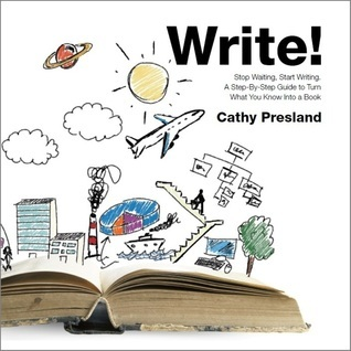 Write! Stop Waiting, Start Writing. A Step-By-Step Guide to Turn What You Know Into a Book  by  Cathy Presland
