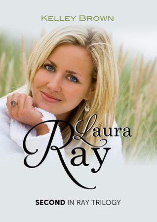 Laura Ray (Ray, #2) Kelley Brown
