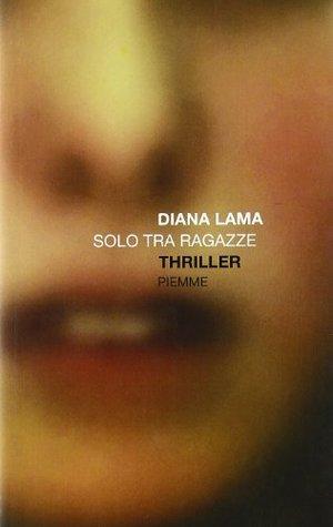 Solo Tra Ragazze Diana Lama