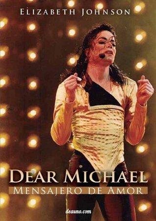 Dear Michael - Mensajero de Amor  by  Elizabeth Johnson