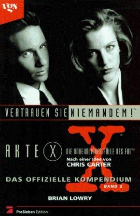 Akte X - Das offizielle Kompendium, Vol. 2: Vertrauen Sie niemandem!  by  Brian Lowry