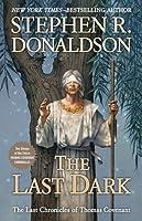 The Last Dark (The Last Chronicles of Thomas Covenant, #4 ) Stephen R. Donaldson