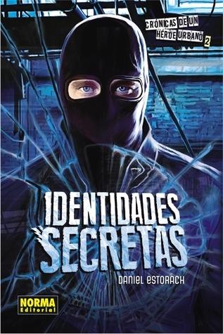 Identidades Secretas (Crónicas de un Héroe Urbano #2) Daniel Estorach