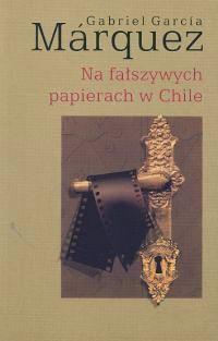 Na Fałszywych Papierach W Chile  by  Gabriel García Márquez