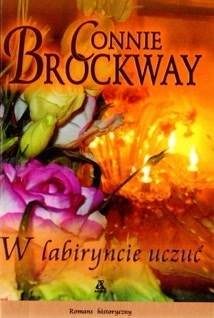 W labiryncie uczuć (The Rose Hunters Trilogy #1) Connie Brockway
