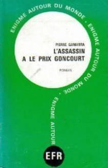 Lassassin a le prix Goncourt Pierre Gamarra
