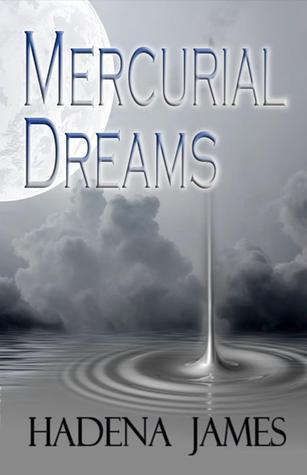 Mercurial Dreams  by  Hadena James