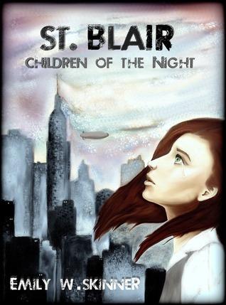 St. Blair: Children of the Night  by  Emily W. Skinner