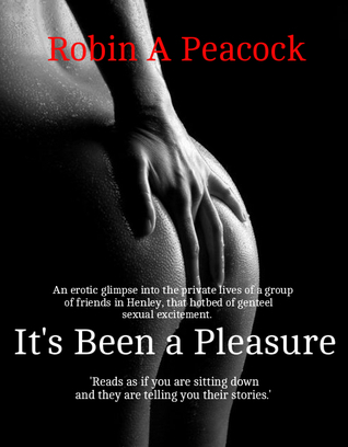 Its Been a Pleasure (Henley Regathered, #1)  by  Robin Peacock