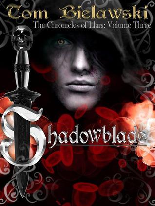 Shadowblade (Chronicles of Llars, #3)  by  Tom Bielawski