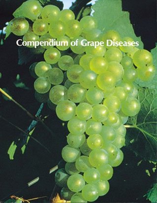Compendium Of Grape Diseases  by  Roger C. Pearson