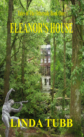 Eleanors House (Tales of the Otherside 1) Linda Tubb