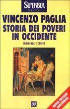 Storia dei poveri in Occidente. Indigenza e carità Vincenzo Paglia