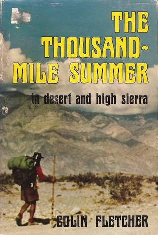 The Thousand-Mile Summer: In Desert and High Sierra  by  Colin Fletcher