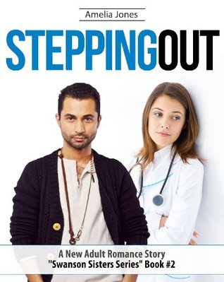 Stepping Out (Swanson Sisters #2) Amelia Jones