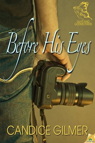 Before His Eyes (Guys and Godmothers, #2) Candice Gilmer