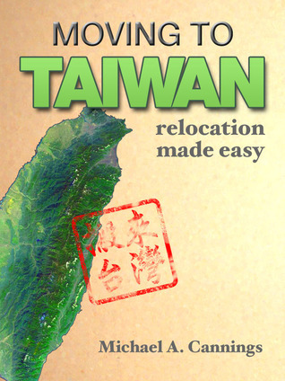 Moving to Taiwan  by  Michael A. Cannings