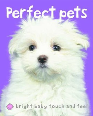 Bright Baby Perfect Pets Roger Priddy