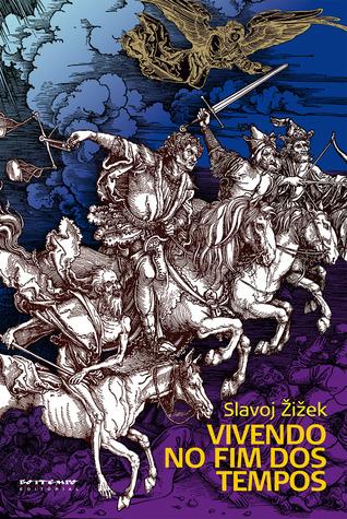 Vivendo no fim dos tempos  by  Slavoj Žižek