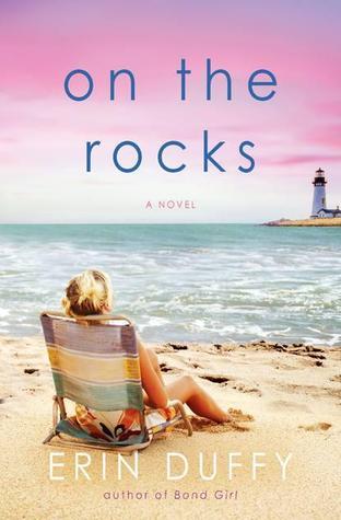 On the Rocks: A Novel  by  Erin Duffy