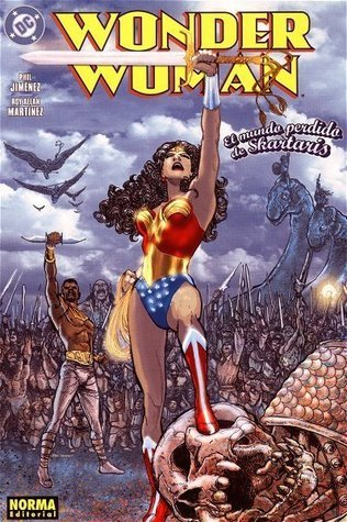Wonder Woman: El Mundo Perdido de Skartaris (Wonder Woman de Jiménez, #3)  by  Phil Jimenez
