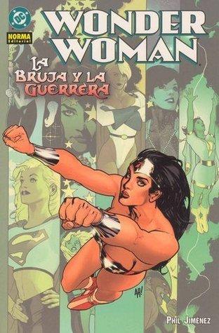 Wonder Woman: La bruja y la guerrera (Wonder Woman de Jiménez, #2) Phil Jimenez