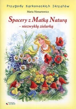 Spacery z Matką Naturą niezwykłą zielarką  by  Maria Nienartowicz