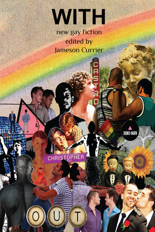 With: New Gay Fiction  by  Jameson Currier