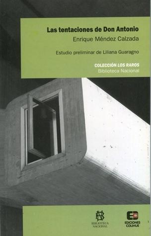 Las Tentaciones de Don Antonio  by  Enrique Méndez Calzada