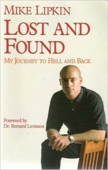 Lost And Found: My Journey Through Hell And Back  by  Mike Lipkin